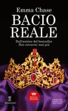 Bacio reale ebook by Emma Chase