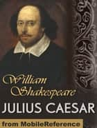 Julius Caesar (Mobi Classics) ebook by William Shakespeare