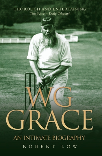 WG Grace - An Intimate Biography ebook by Robert Low