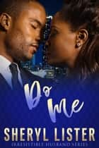 Do Me ebook by Sheryl Lister