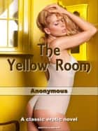 The Yellow Room ebook by Anonymous