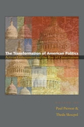 The Transformation of American Politics - Activist Government and the Rise of Conservatism ebook by