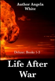 Life After War: Books 1-3 ebook by Angela White