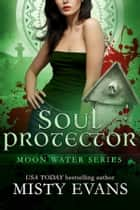 Soul Protector ebook by Misty Evans