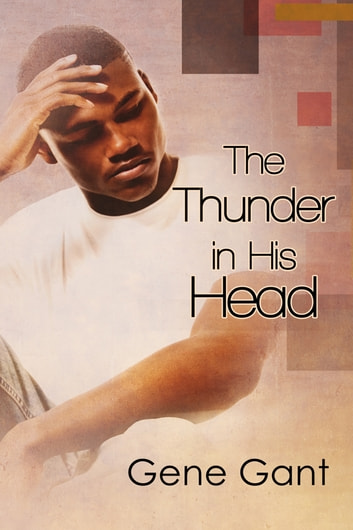 The Thunder in His Head ebook by Gene Gant