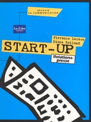 Start-up : relations presse ebook by Florence Lacave,Diane Rolland
