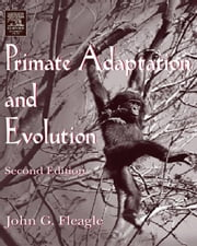 Primate Adaptation and Evolution ebook by Fleagle, John G.