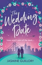 The Wedding Date - A feel-good romance to warm your heart ebook by Jasmine Guillory