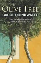 The Olive Tree ebook by Carol Drinkwater