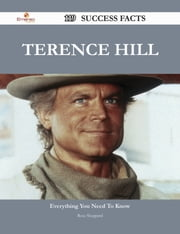 Terence Hill 119 Success Facts - Everything you need to know about Terence Hill ebook by Rose Sheppard