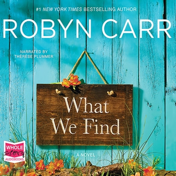 What We Find audiobook by Robyn Carr