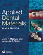 Applied Dental Materials ebook by John F. McCabe,Angus W. G. Walls