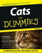 Cats for Dummies ebook by Gina Spadafori,Paul D. Pion