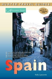 Spain Adventure Guide ebook by Lipscomb, Kelly