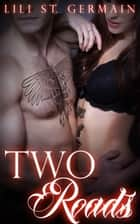Two Roads ebook by Lili St. Germain
