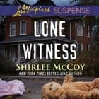 Lone Witness audiobook by Shirlee McCoy