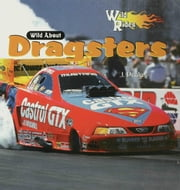 Wild About Dragsters ebook by Poolos, J.