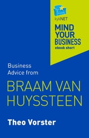 Braam van Huyssteen - Mind Your Business ebook short ebook by Theo Vorster