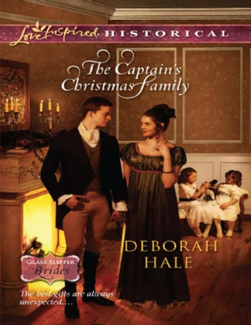 The Captain's Christmas Family (Mills & Boon Love Inspired Historical) (Glass Slipper Brides, Book 1) ebook by Deborah Hale