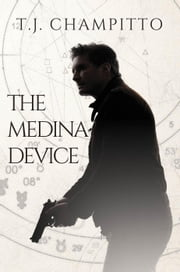 The Medina Device eBook by T.J. Champitto