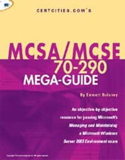CertCities.com's MCSA/MCSE 70-290 Mega-Guide ebook by Dulaney, Emmett