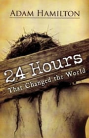24 Hours That Changed the World - Hardcover Book ebook by Kobo.Web.Store.Products.Fields.ContributorFieldViewModel