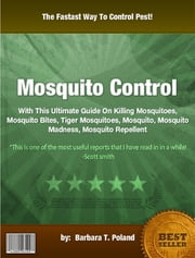 Mosquito Control ebook by Barbara T. Poland