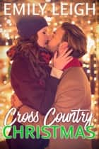 Cross Country Christmas ebook by Emily Leigh