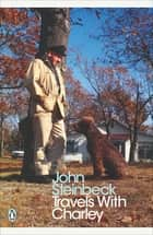 Travels with Charley - In Search of America eBook by Jay Parini, Mr John Steinbeck
