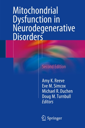 Mitochondrial Dysfunction in Neurodegenerative Disorders ebook by