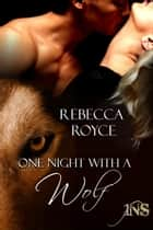 One Night With a Wolf eBook by Rebecca Royce
