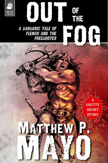 OUT OF THE FOG ebook by Matthew P. Mayo