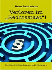 "Verloren im ""Rechtsstaat""! ebook by Heinz Peter Wieser"