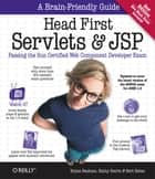 Head First Servlets and JSP - Passing the Sun Certified Web Component Developer Exam ebook by Bryan Basham, Kathy Sierra, Bert Bates