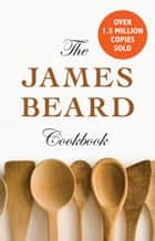 The James Beard Cookbook ebook by James Beard
