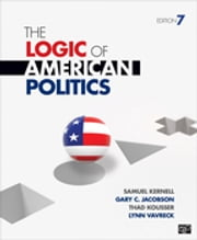 The Logic of American Politics ebook by Samuel Kernell,Lynn Vavreck,Mr. Gary Jacobson,Thad Kousser
