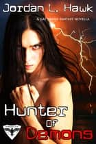 Hunter of Demons ebook by Jordan L. Hawk