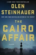 The Cairo Affair - A Novel eBook by Olen Steinhauer