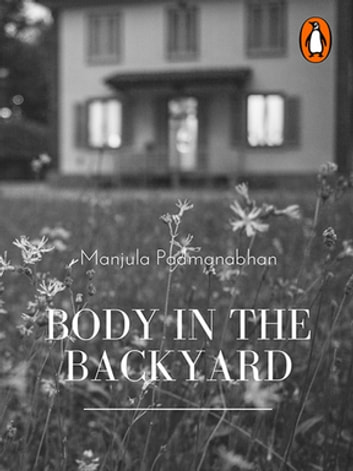 Body in the Backyard - (Penguin Petit) ebook by Manjula Padmanabhan