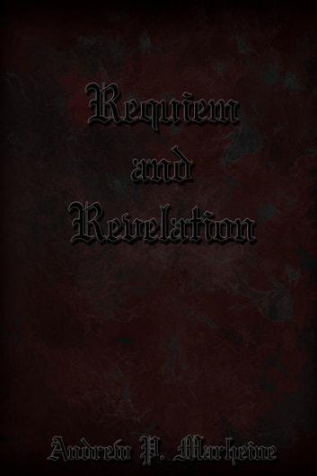 Requiem and Revelation ebook by Andrew Marheine