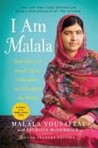 I Am Malala - How One Girl Stood Up for Education and Changed the World (Young Readers Edition) ekitaplar by Malala Yousafzai, Patricia McCormick
