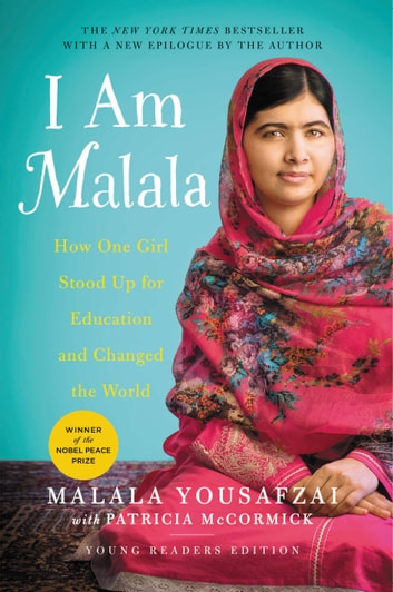 I Am Malala - How One Girl Stood Up for Education and Changed the World (Young Readers Edition) ebook by Malala Yousafzai,Patricia McCormick