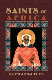 Saints of Africa ebook by Vincent J. O'Malley, C.M.