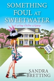 Something Foul at Sweetwater ebook by Sandra Bretting