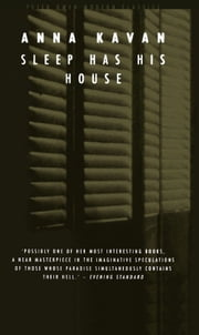 Sleep Has His House ebook by Anna Kavan