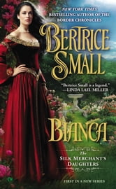 Bianca - The Silk Merchant's Daughters ebook by Bertrice Small