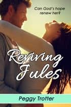 Reviving Jules ebook by Peggy Trotter