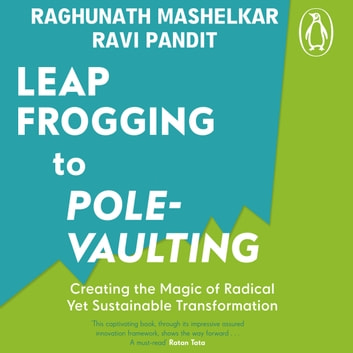 From Leapfrogging to Pole-Vaulting audiobook by R.A. Mashelkar