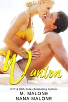 Wanton ebook by M. Malone, Nana Malone