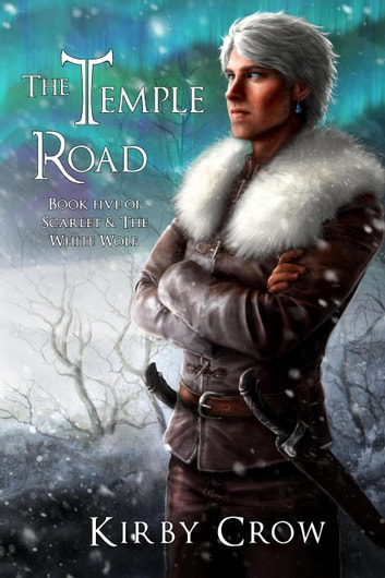 The Temple Road - Scarlet and the White Wolf, #5 電子書籍 by Kirby Crow